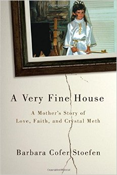 A Mother's Story of Love, Faith and Crystal Meth